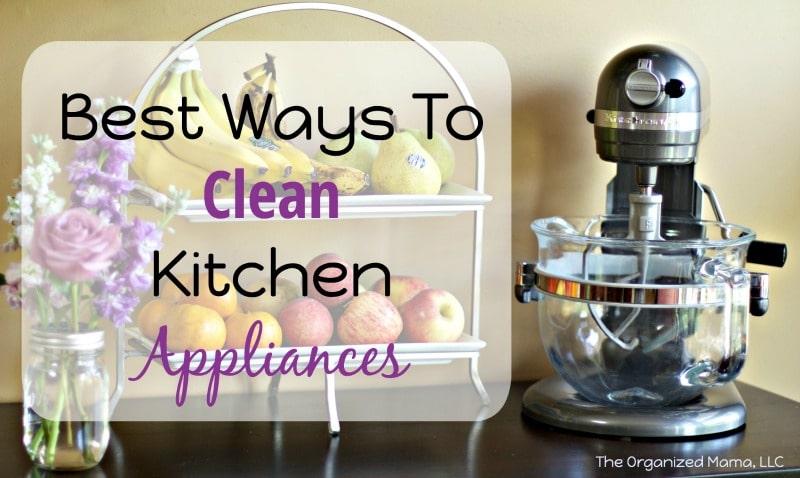 Best Ways To Clean Kitchen Appliances