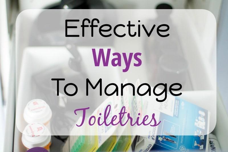Effective Ways To Manage Toiletries