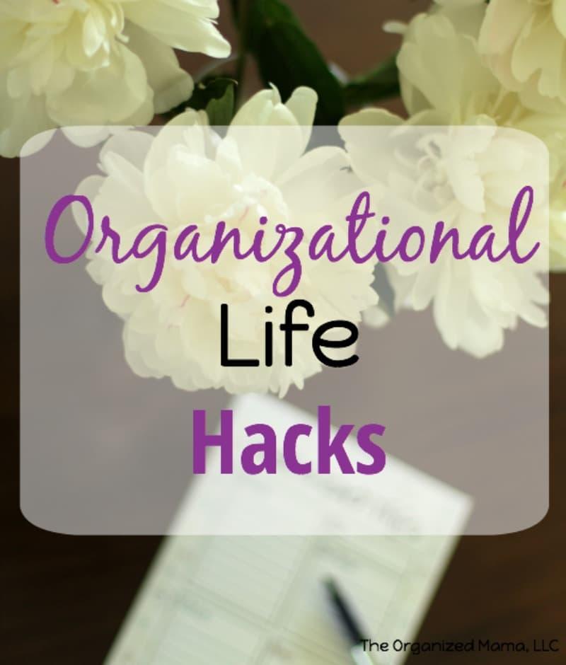 Organizational Life Hacks