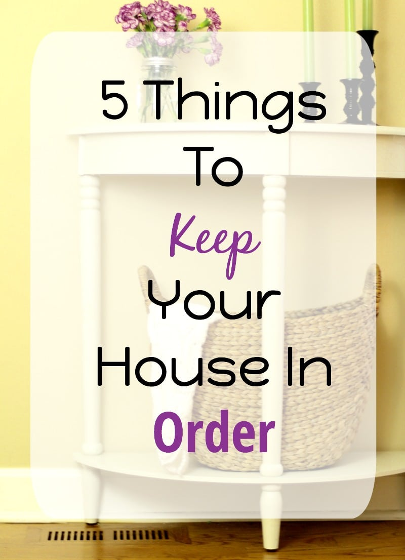 5 Things To Keep House In Order