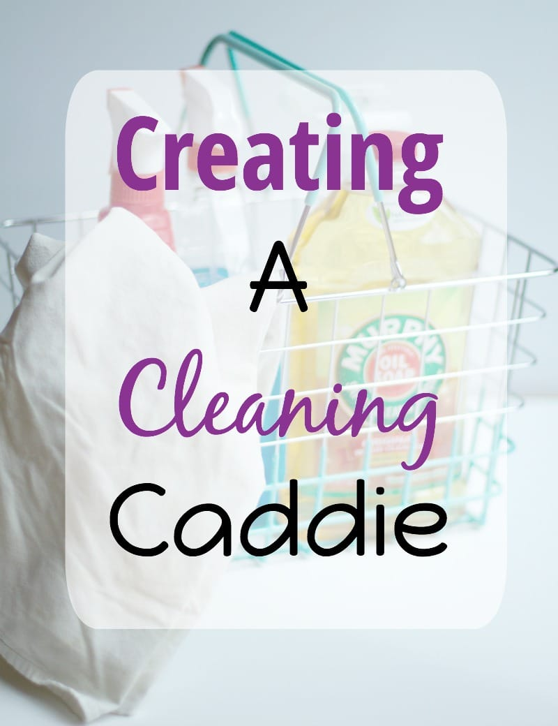 Creating A Cleaning Caddie