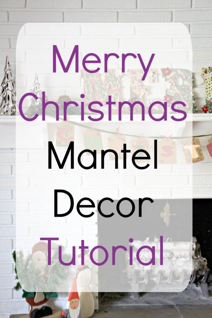merry-christmas-mantel-decor-tutorial