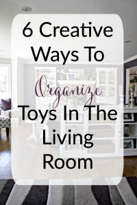 6 Creative Ways To Organize Toys In The Living Room - The ...