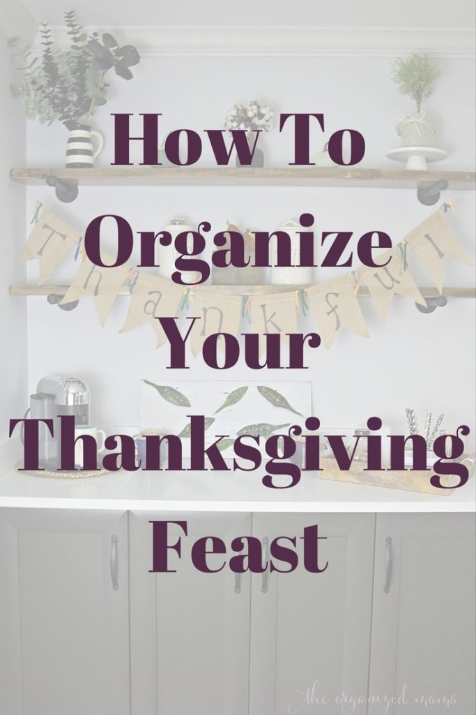Learn how to organize your Thanksgiving feast from a professional orgnaizer and productivity specalist! She shares her tips for staying on top of it! #thanksgiving