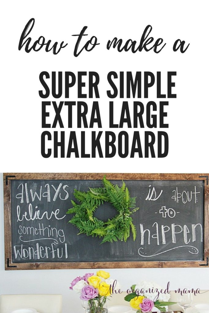 This easy tutorial will walk you through all the steps to create a simple extra large chalkboard!