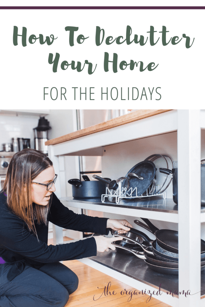 how to declutter for the holidays text overlay with professional organizer, The Organized Mama, organizing pots and pans