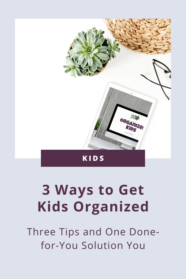 3 Ways to Get Kids Organized #organizedkids #backtoschool
