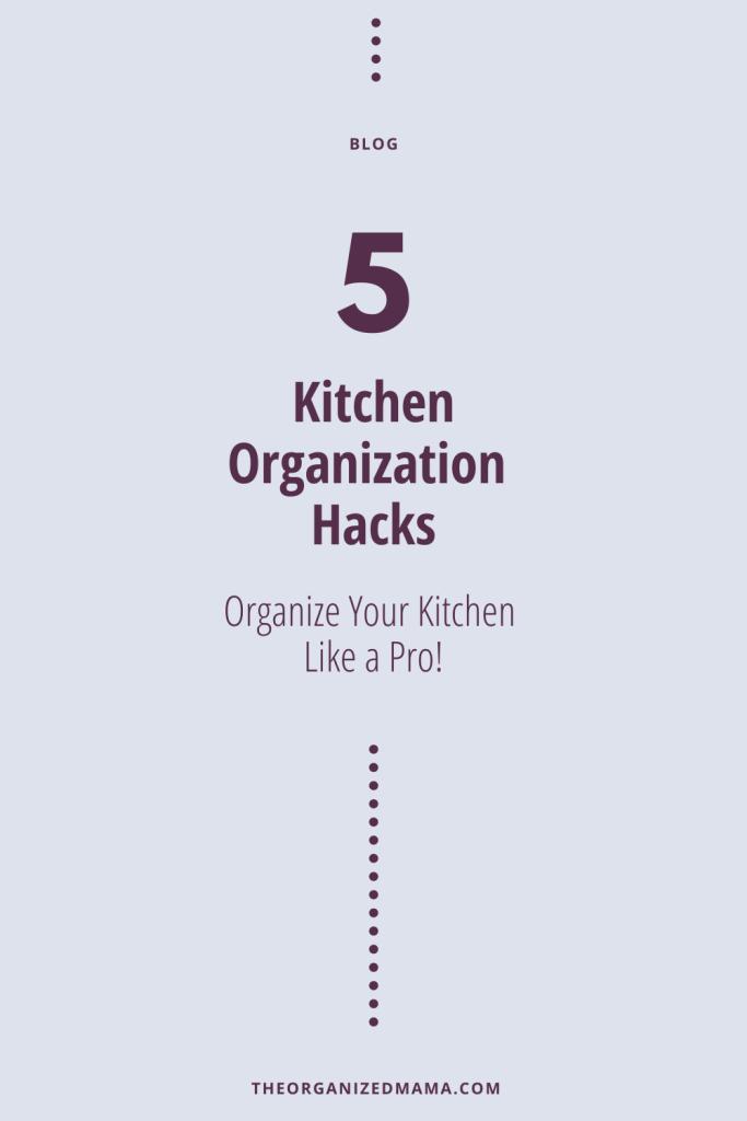 Five Kitchen Organizing Hacks
