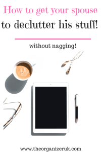 ow to get your husband to declutter his stuff.