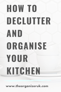 how to declutter and organise your kitchen to stay clean and tidy.