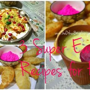 3 Super Easy Recipes For Holi!