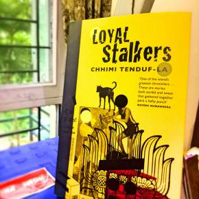 Loyal Stalkers by Chhimi Tenduf-La Book Review