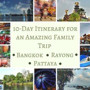 A 10-Day Itinerary for an Amazing Family Trip Through Bangkok, Rayong & Pattaya!