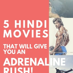 5 Recent Hindi Movies That Are Sure to Give You An Adrenaline Rush!