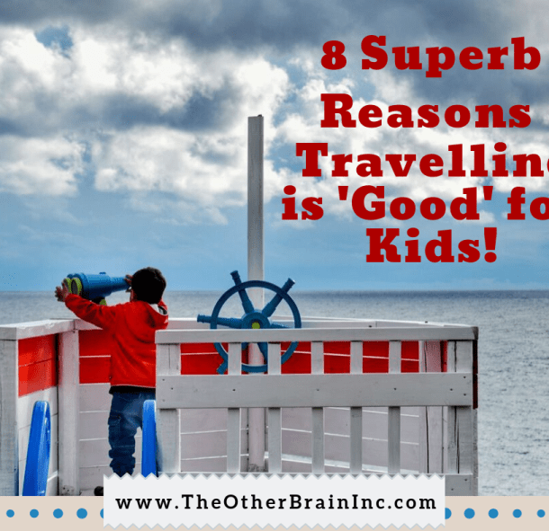 8 Benefits that prove travelling with kids is good!