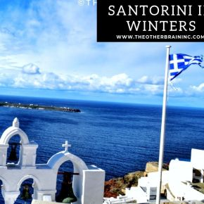Santorini in Winter: 5 Magical Things Why You Should Ditch the Peak Season for a Trip to This Island City!