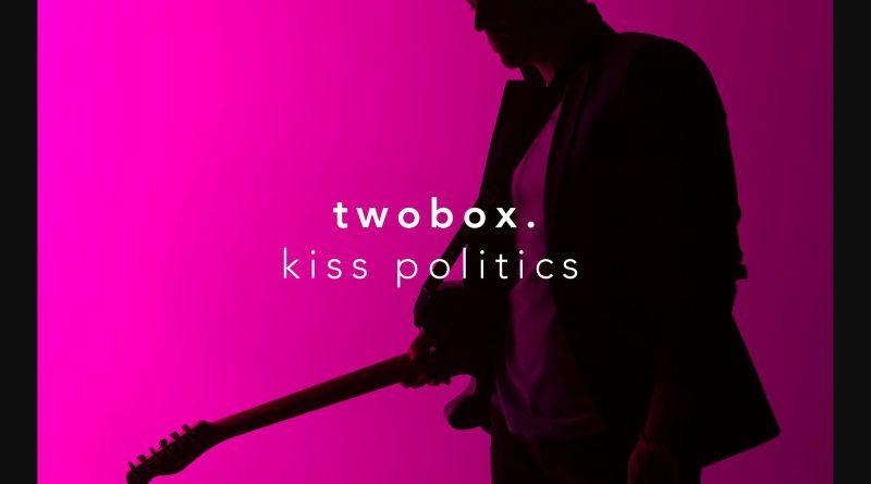 twobox Kiss Politics cover