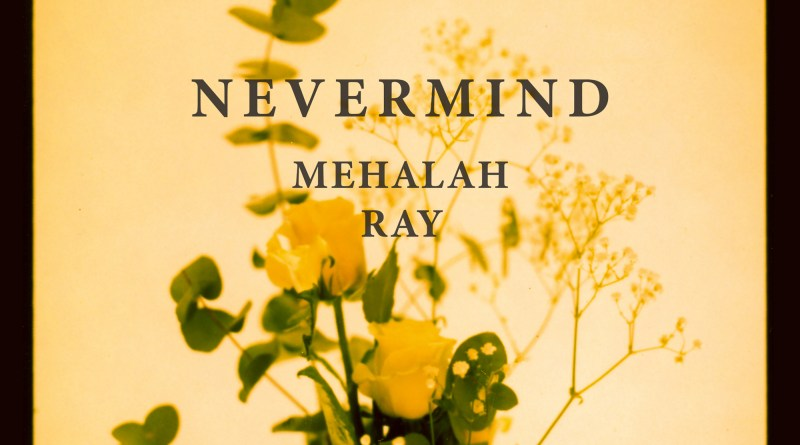 Mehalah Ray Nevermind cover