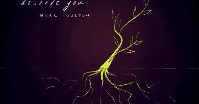 mark houston deserve you