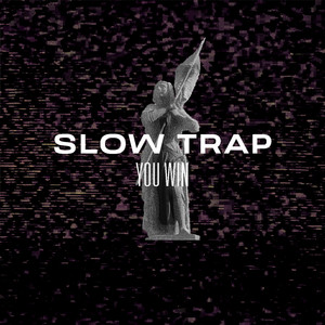 Slow Trap You Win single cover