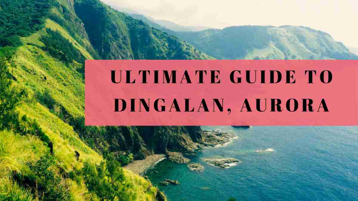 Dingalan Aurora: The Outcast Journey Experience and Travel Guide