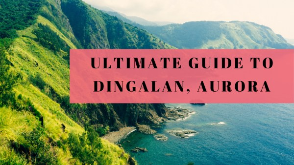 Dingalan Aurora The Outcast Journey Experience And Travel Guide