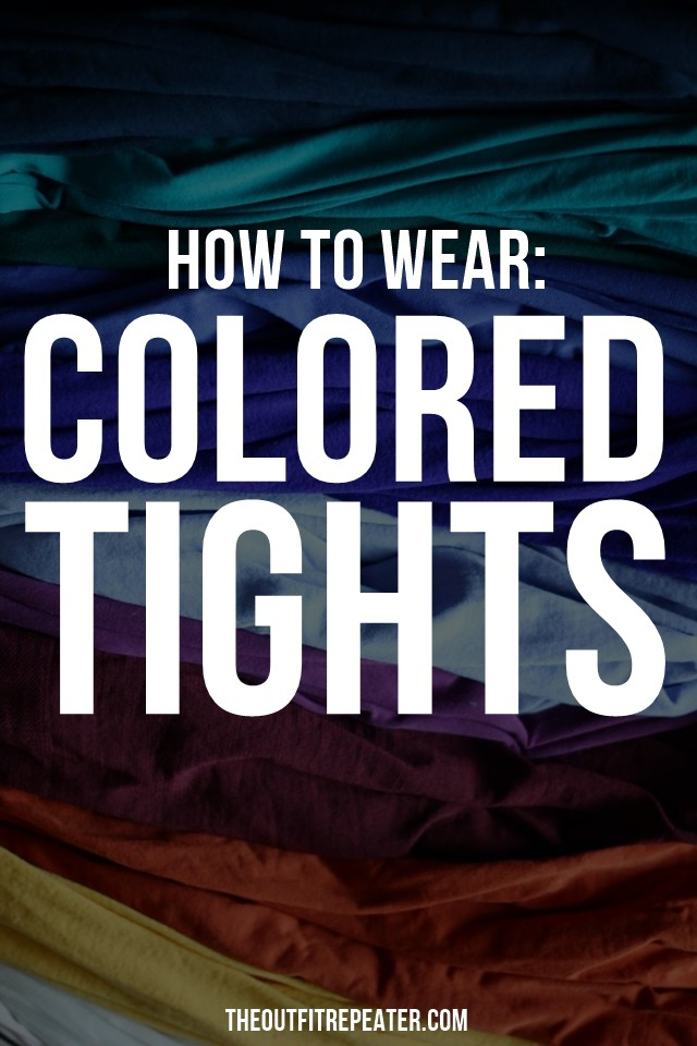 How To Wear: Colored Tights   The Outfit Repeater