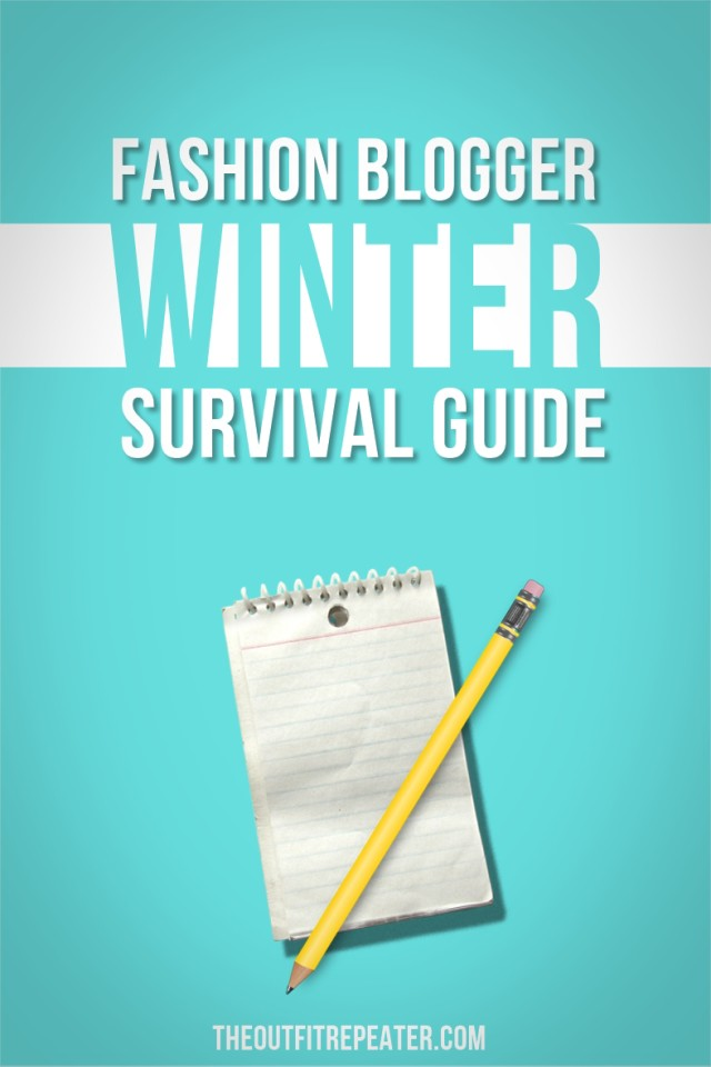 Fashion Blogger Winter Survival Guide | The Outfit Repeater