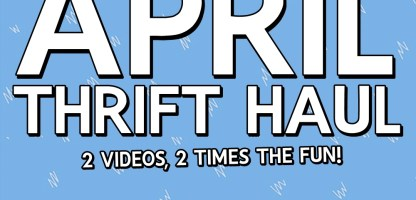 April Thrift Haul Videos + May Thrifting Wishlist