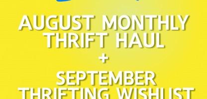 August Monthly Thrift Haul + September Thrifting Wishlist