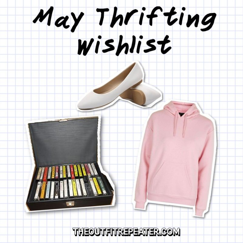 may thrifting wishlist hannah rupp the outfit repeater