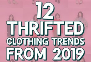 My 12 Best Thrifted Clothes of 2019: Styled Then and Now