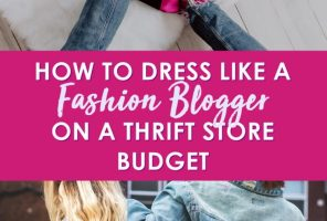 How To Dress Like a Fashion Blogger on a Thrift Store Budget
