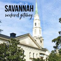 Savannah Weekend Getaway - The Outside and In Blog