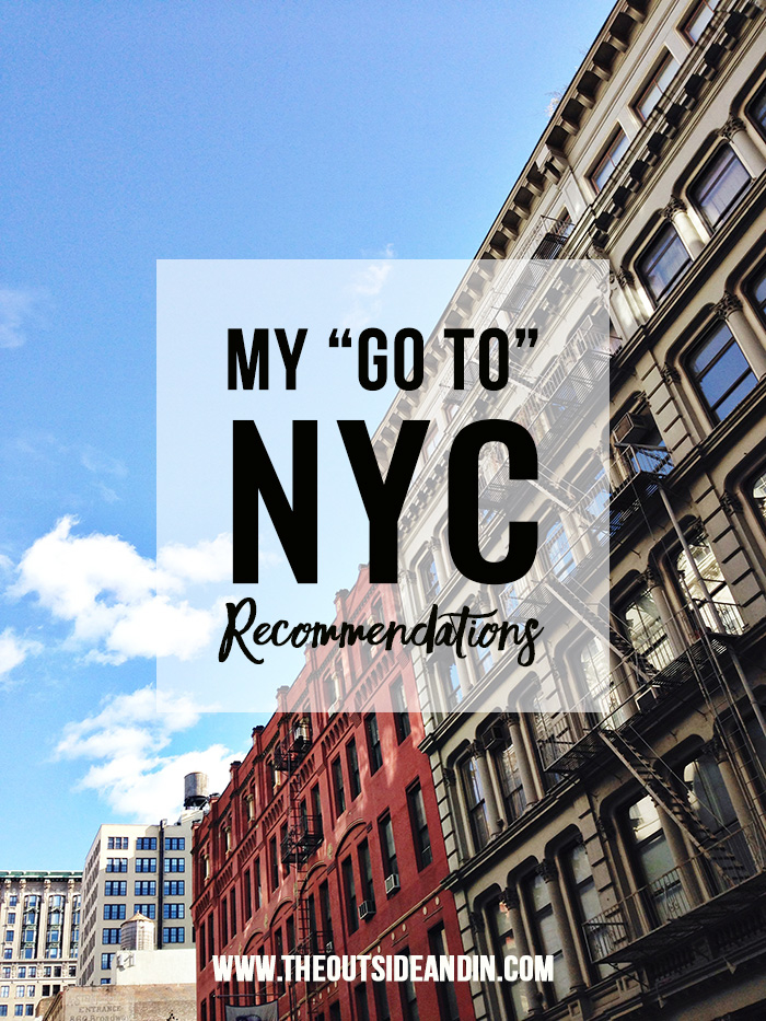 "My ""Go To"" NYC Recommendations"