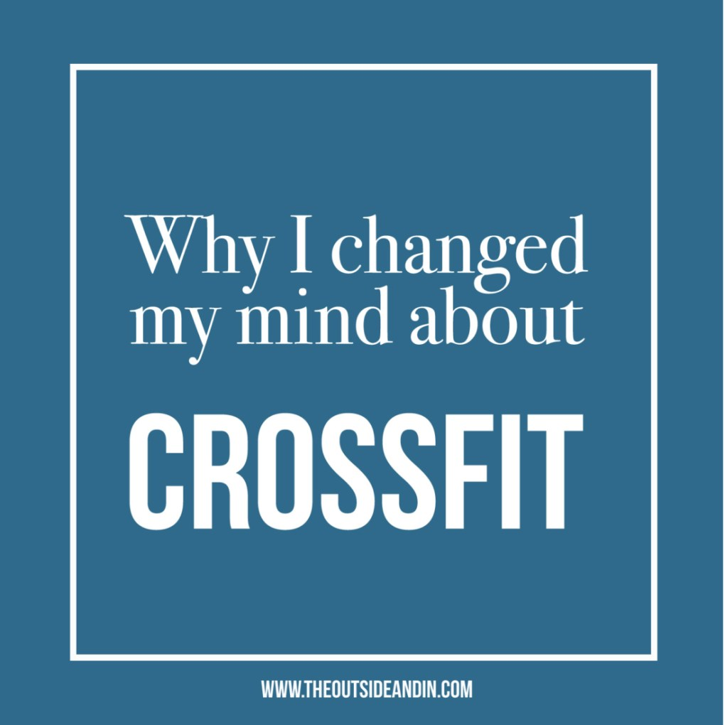 Why I Changed My Mind About Crossfit - The Outside and In