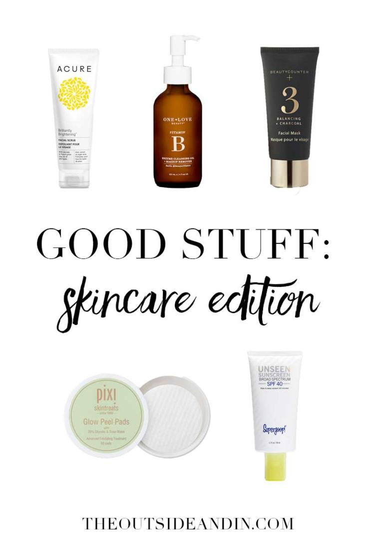 Good Stuff I'm Buying Lately: Skincare Edition