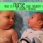 How to Nurse Your Newborn When You Have a Toddler