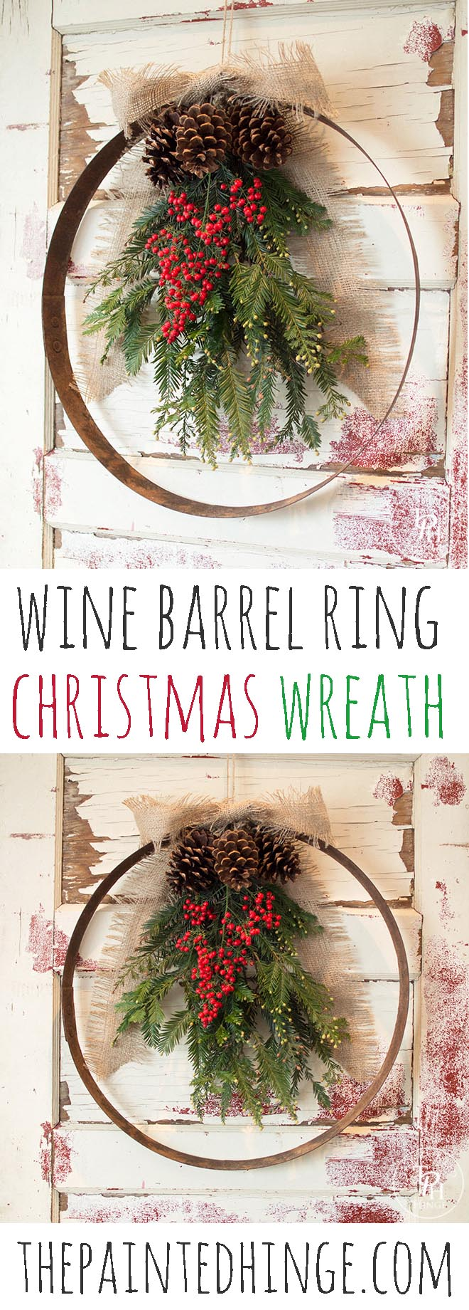 DIY Wine Barrel Ring Xmas Wreath