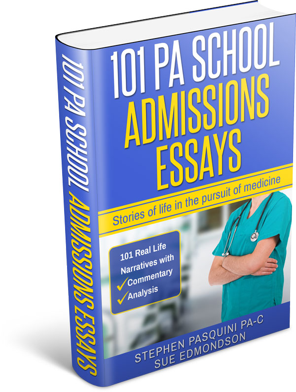 101 PA School Admissions Essays The Book  The Physician Assistant Life