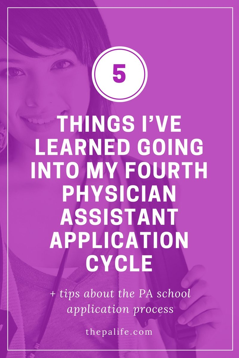 5 Things I've Learned Going Into My Fourth Physician Assistant Application  Cycle
