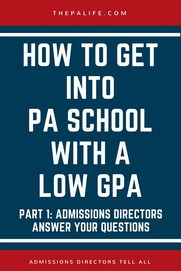 Applying To Pa School With A Low Gpa: Admissions Directors Answer Your  Questions | The Physician Assistant Life