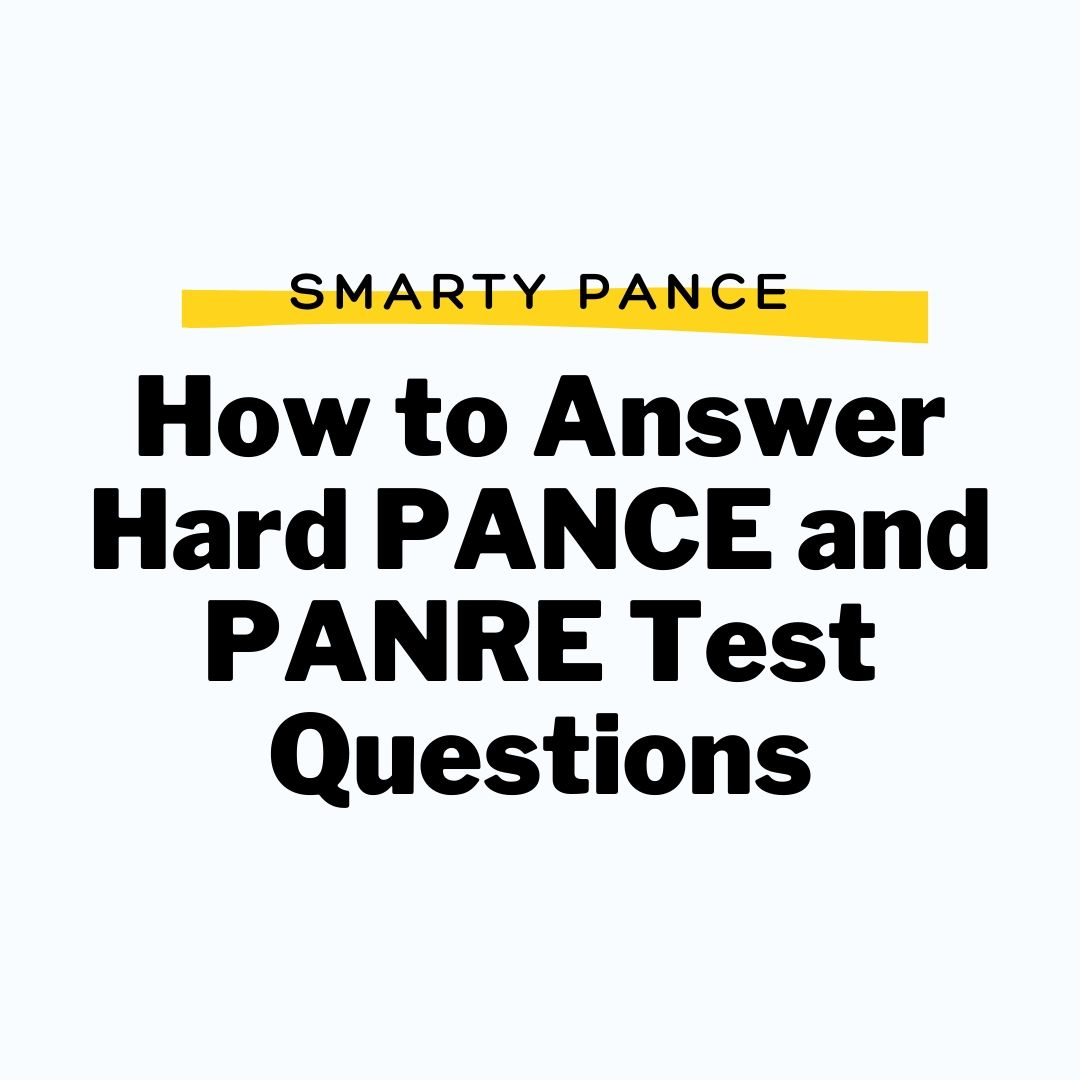 How to Answer The Hardest PANCE/PANRE Test Questions