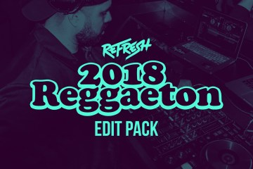 DJ Refresh 2018 Reggaeton Edit Pack
