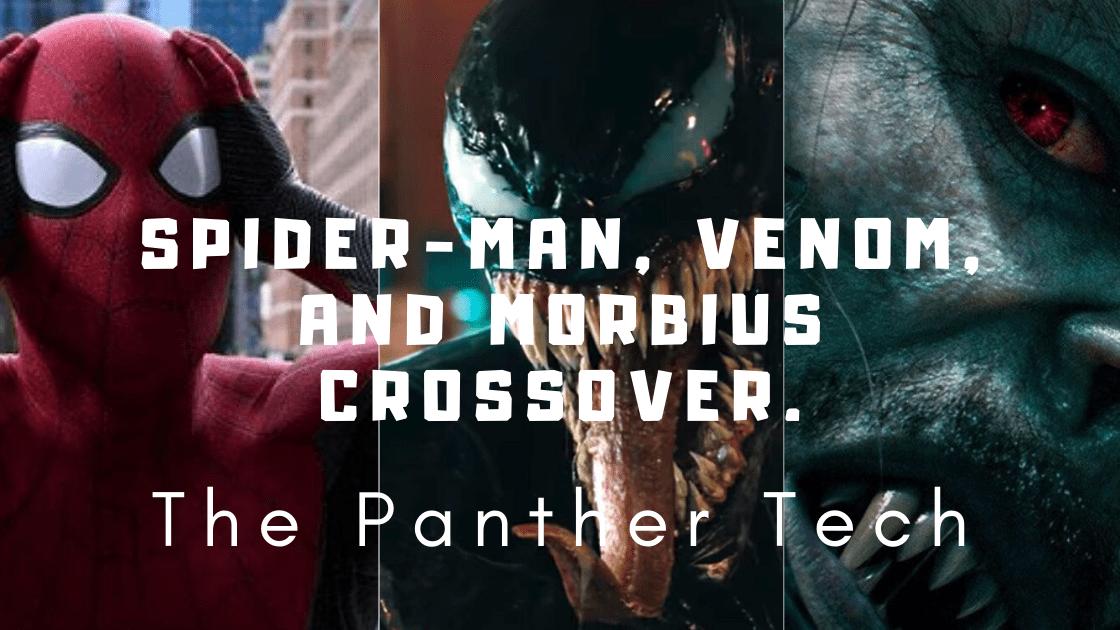 Spider-Man,Morbius and Venom Crossover