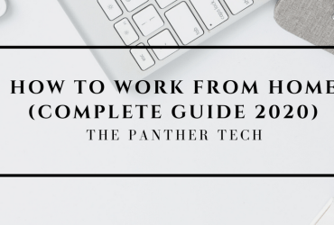 How to work from home (Complete Guide 2020)