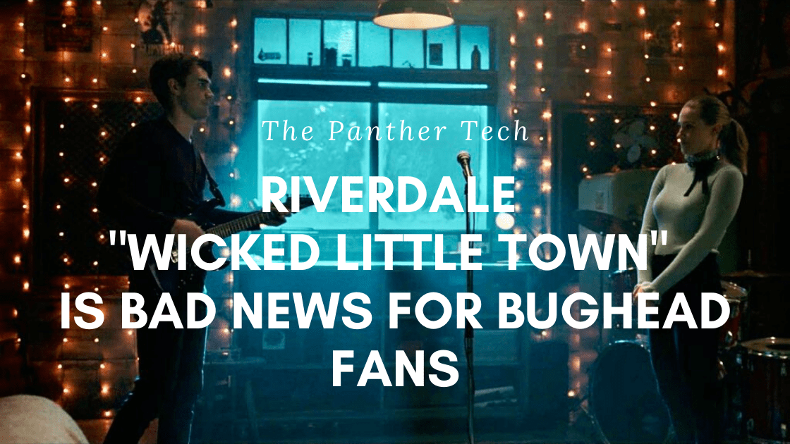 Riverdale S4e17 _Wicked Little Town_ is bad news for Bughead fans