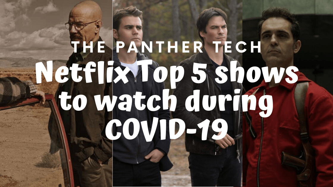 Netflix Top 5 shows to watch during COVID-19