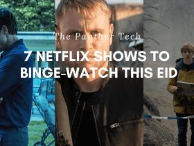 7 Netflix Shows To Binge-Watch This Eid