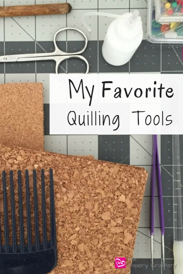 My Favorite Tools for Quilling || My Most Used Quilling Tools || www.thepaperycraftery.com